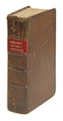 An Abridgment of the First Part of My Ld. Coke's Institutes. Sir Edward Coke, William Hawkins