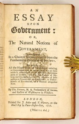 An Essay Upon Government, Or, The Natural Notions of Government...