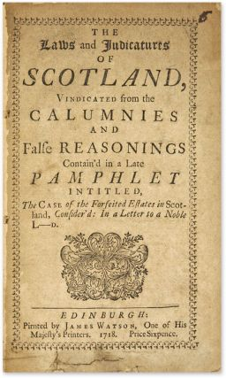 The Laws and Judicatures of Scotland, Vindicated from the Calumnies..