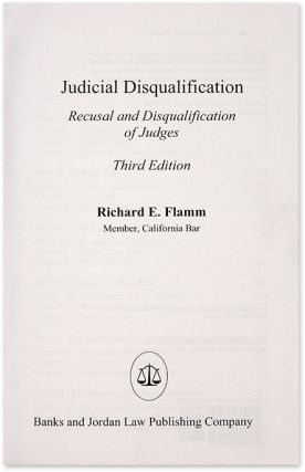 Judicial Disqualification: Recusal and Disqualification of Judges 3d
