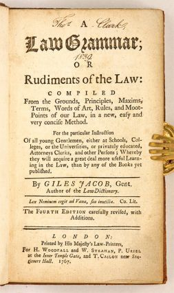 A Law Grammar, Or Rudiments of the Law, Compiled From The Grounds,...