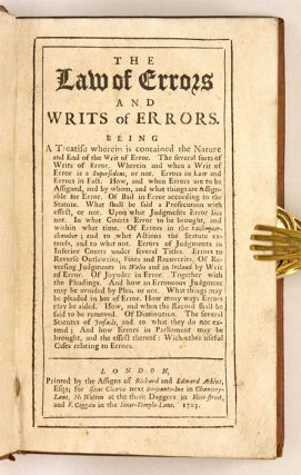 The Law of Errors and Writs of Errors, Being a Treatise Wherein is...