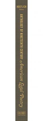 Anthology of Nineteenth Century American Legal Poetry.