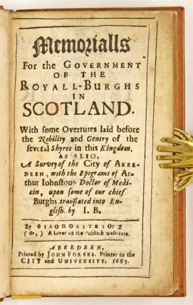 Memorialls for the Government of the Royall-Burghs in Scotland...