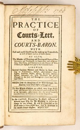 The Practice of Courts-Leet, And Courts-Baron. With Full and Exact...