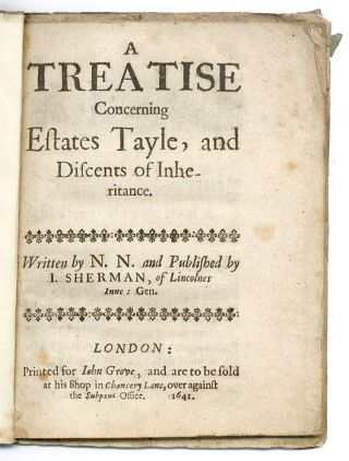 A Treatise Concerning Estates Tayle, And Discents of Inheritance