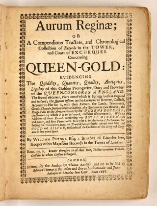 Aurum Reginae; Or a Compendious Tractate, And Chronological...