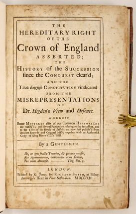 The Hereditary Right of the Crown of England Asserted; the History...