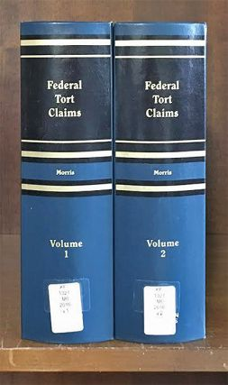 Federal Tort Claims. 2 Vols. Current through 2017 supplement