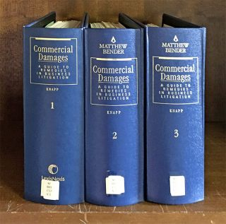 Commercial Damages: A Guide to Remedies in Business Litigation. 3 Vols. Charles L. Knapp