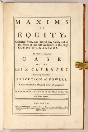 Maxims of Equity, Collected From, And Proved by Cases, Out of the...