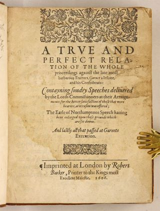 A True and Perfect Relation of the Whole Proceedings against the...
