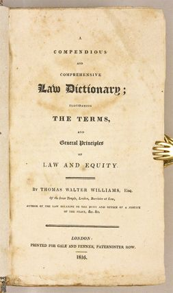 A Compendious and Comprehensive Law Dictionary; Elucidating the...