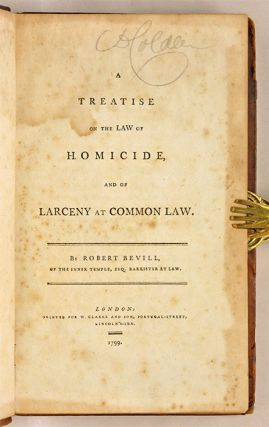 A Treatise on the Law of Homicide, and of Larceny in the Common Law.
