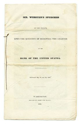 Mr. Webster's Speeches in the Senate, Upon the Question of Renewing. Daniel Webster