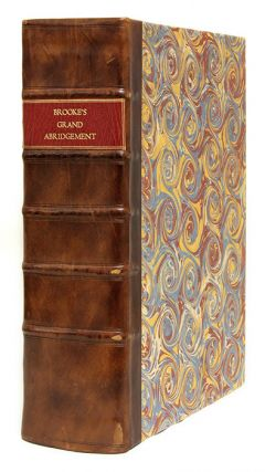 La Graunde Abridgement, Collecte & Escrie per le Iudge Tresreverend. Sir Robert Brooke