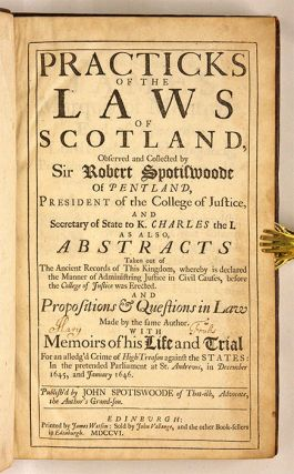 Practicks of the Laws of Scotland, Also Abstracts Taken Out...