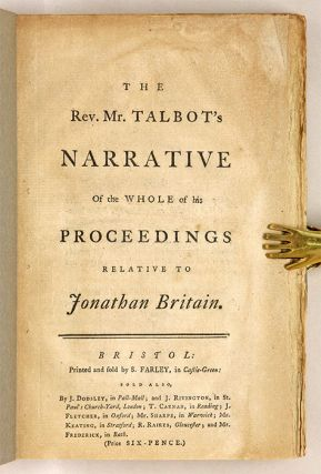 The Rev Mr Talbot's Narrative of the Whole of His Proceedings. William Talbot
