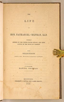 The Life of Hon Nathaniel Chipman, LL.D.