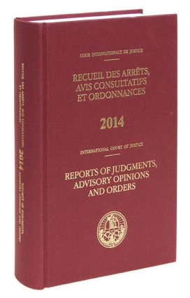 Reports of Judgments, Advisory Opinions and Orders. 2014 (1 book). International Court of...