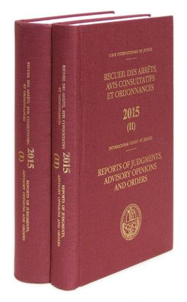 Reports of Judgments, Advisory Opinions and Orders. 2015 (2 books). International Court of...