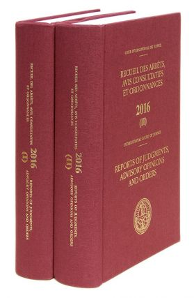 Reports of Judgments, Advisory Opinions and Orders. 2016 (2 books). International Court of...