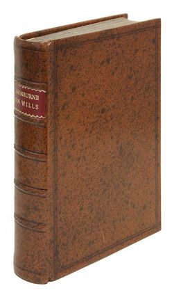 A Briefe Treatise of Testaments and Last Willes, Very Profitable. Henry Swinburne.