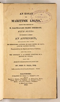 An Essay on Maritime Loans, From the French; With Notes, To Which...