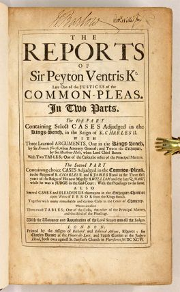 The Reports Of Sir Peyton Ventris Kt, Late One of the Justices of. ..