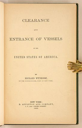 Clearance and Entrance of Vessels in the United States of America.