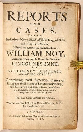 Reports and Cases, Taken in the Time of Queen Elizabeth, King James...