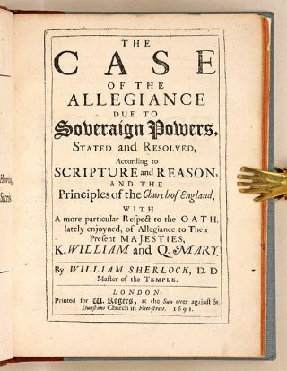 The Case of the Allegiance due to Soveraign Powers, Stated and...