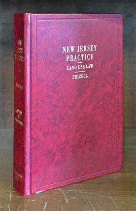 Land Use Law, 3d Ed. (New Jersey Practice Vol 36) w/2017-2018 supp. David J. Frizell, Ronald D. Cucchiaro.