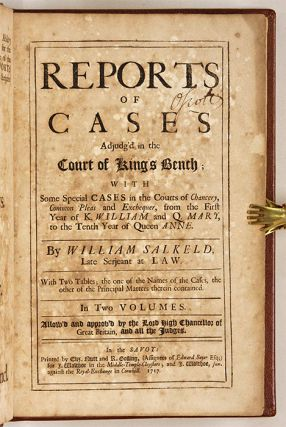 Reports of Cases Adjudg'd in the Court of King's Bench, With Some...
