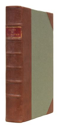Cases Argued and Decreed in the High Court of Chancery [Bound with]. Great Britain, Court of...