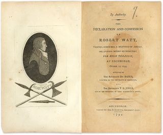 By Authority, The Declaration and Confession of Robert Watt, Robert Watt.