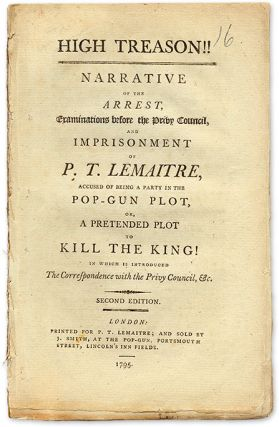 High Treason!! Narrative of the Arrest, Examinations Before the. Trial, Paul Thomas Lemaitre, Defendant.