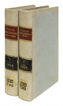 The Trials of Arthur Thistlewood, James Ings, John Thomas Brunt 2 vols. Trials, Cato Street...