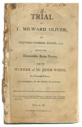 Trial of T Milward Oliver, At Stafford Summer Assizes, 1797