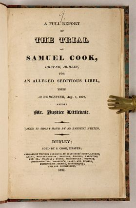 A Full Report of the Trial of Samuel Cook, Draper, Dudley, For...