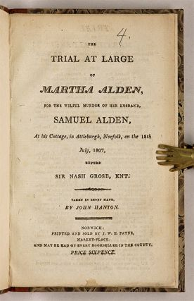 The Trial at Large of Martha Alden, for the Wilful Murder of her...