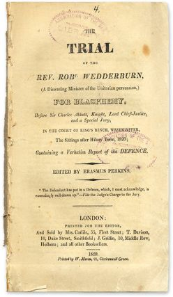 The Trial of the Rev Robt Wedderburn, (A Dissenting Minister of. Trial, Robert Wedderburn, Defendant