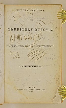 The Statute Laws of the Territory of Iowa, Enacted at the First...