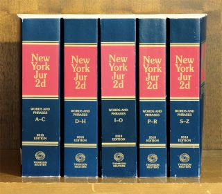 New York Jurisprudence 2d. 2018 Ed. Words and Phrases A-Z, 5 softbound. Thomson Reuters.