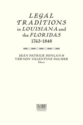 Legal Traditions in Louisiana and the Floridas 1763-1848
