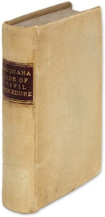 Code of Practice in Civil Cases, for the State of Louisiana. 1830. Louisiana, Edward Livingston, L. Lislet-Moreau.