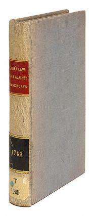The Law For and Against Bankrupts: Containing all the Statutes, Cases. Great Britain,...
