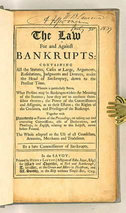 The Law For and Against Bankrupts: containing all the Statutes, Cases