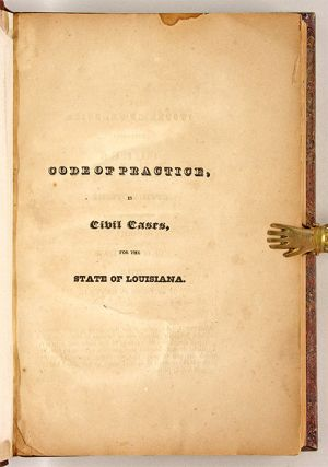 Code of Practice, in Civil Cases, for the State of Louisiana.