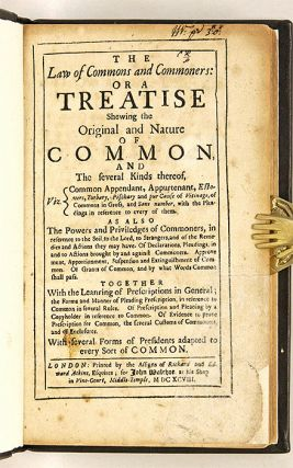 The Law of Commons and Commoners; Or a Treatise Shewing the Original..